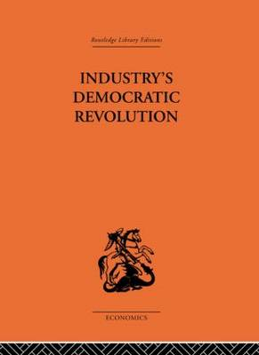 Industry's Democratic Revolution (Paperback)