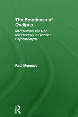 The Emptiness of Oedipus: Identification and Non-Identification in Lacanian Psychoanalysis (Hardback)