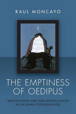 The Emptiness of Oedipus: Identification and Non-Identification in Lacanian Psychoanalysis (Paperback)