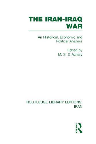 The Iran-Iraq War - Routledge Library Editions: Iran (Hardback)