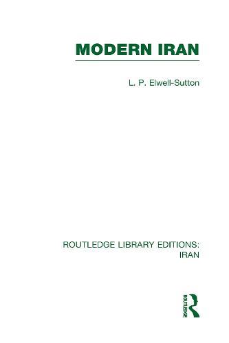 Modern Iran - Routledge Library Editions: Iran (Hardback)