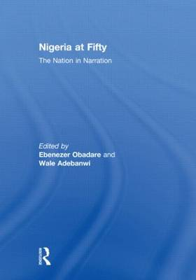 Nigeria at Fifty: The Nation in Narration (Hardback)