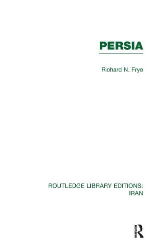Persia - Routledge Library Editions: Iran (Hardback)
