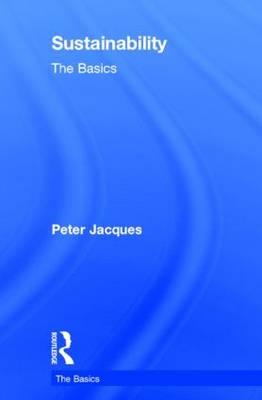 Sustainability: The Basics - The Basics (Hardback)