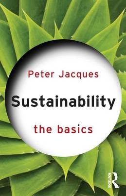 Sustainability: The Basics - The Basics (Paperback)