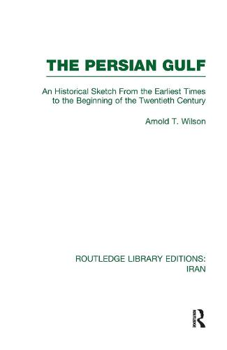 The Persian Gulf - Routledge Library Editions: Iran (Hardback)