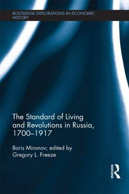 The Standard of Living and Revolutions in Imperial Russia, 1700-1917 - Routledge Explorations in Economic History 56 (Hardback)