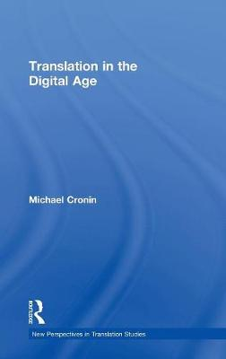 Translation in the Digital Age - New Perspectives in Translation and Interpreting Studies (Hardback)