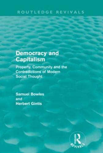 Democracy and Capitalism: Property, Community, and the Contradictions of Modern Social Thought - Routledge Revivals (Paperback)