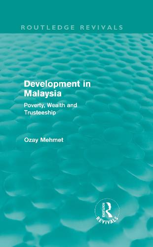 Development in Malaysia: Poverty, Wealth and Trusteeship - Routledge Revivals (Hardback)