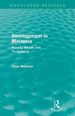 Development in Malaysia: Poverty, Wealth and Trusteeship - Routledge Revivals (Paperback)