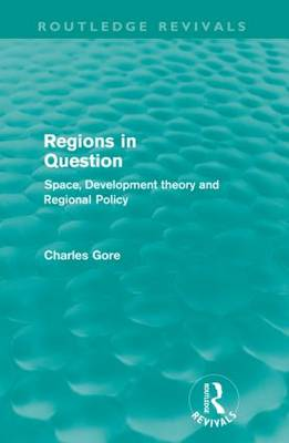 Regions in Question: Space, Development Theory and Regional Policy (Paperback)