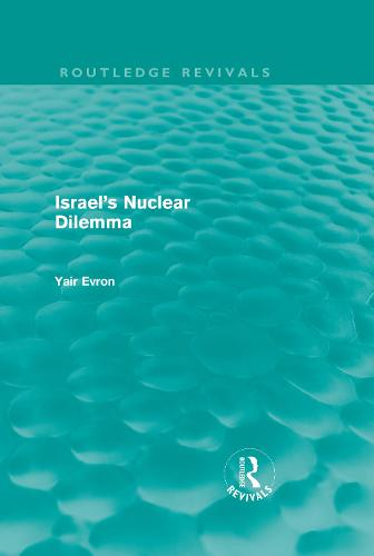 Israel's Nuclear Dilemma (Hardback)