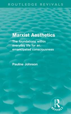Marxist Aesthetics: The foundations within everyday life for an emancipated consciousness (Paperback)