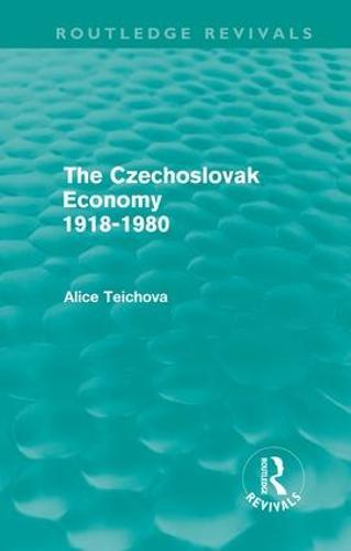 The Czechoslovak Economy 1918-1980 - Routledge Revivals (Hardback)