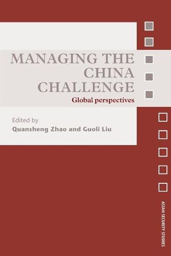 Managing the China Challenge: Global Perspectives (Paperback)