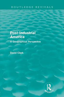 Post-Industrial America: A Geographical Perspective (Paperback)