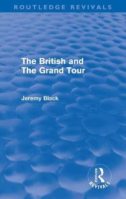 The British and the Grand Tour (Hardback)