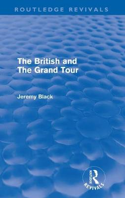 The British and the Grand Tour (Paperback)