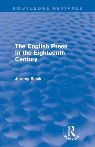 The English Press in the Eighteenth Century (Paperback)