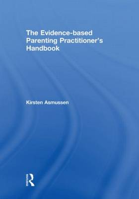 The Evidence-based Parenting Practitioner's Handbook (Hardback)