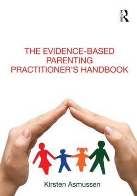 The Evidence-based Parenting Practitioner's Handbook (Paperback)