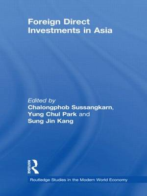 Foreign Direct Investments in Asia - Routledge Studies in the Modern World Economy (Hardback)