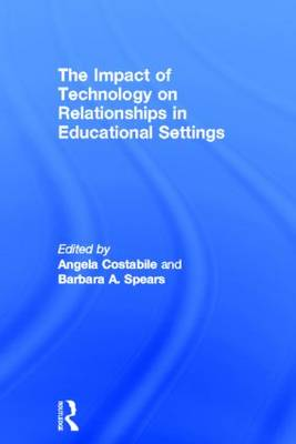 The Impact of Technology on Relationships in Educational Settings (Hardback)