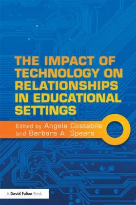 The Impact of Technology on Relationships in Educational Settings (Paperback)