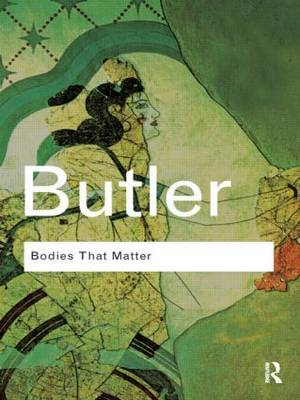 "Bodies That Matter: On the Discursive Limits of ""Sex"" (Paperback)"