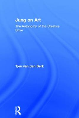 Jung on Art: The Autonomy of the Creative Drive (Hardback)