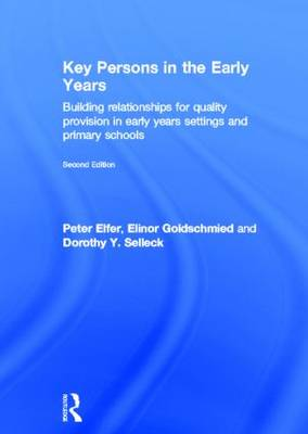 Key Persons in the Early Years: Building relationships for quality provision in early years settings and primary schools (Hardback)