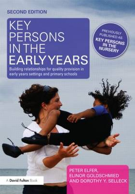 Key Persons in the Early Years: Building relationships for quality provision in early years settings and primary schools (Paperback)