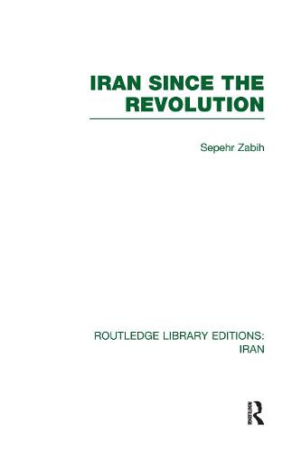 Iran Since the Revolution - Routledge Library Editions: Iran (Hardback)