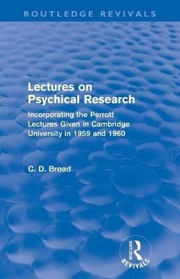 Lectures on Psychical Research: Incorporating the Perrott Lectures Given in Cambridge University in 1959 and 1960 (Paperback)