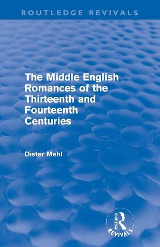 The Middle English Romances of the Thirteenth and Fourteenth Centuries - Routledge Revivals (Paperback)