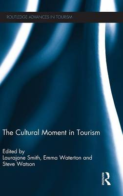 The Cultural Moment in Tourism - Advances in Tourism (Hardback)