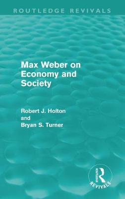 Max Weber on Economy and Society - Routledge Revivals (Hardback)
