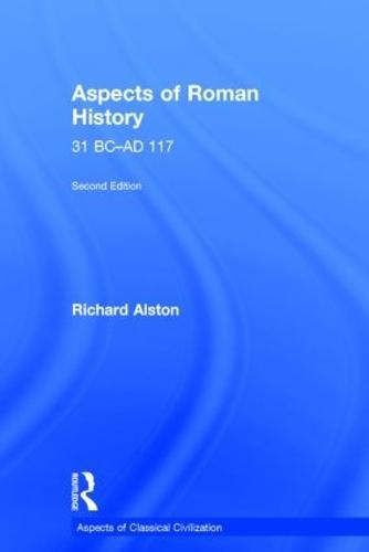 Aspects of Roman History 31 BC-AD 117 (Hardback)