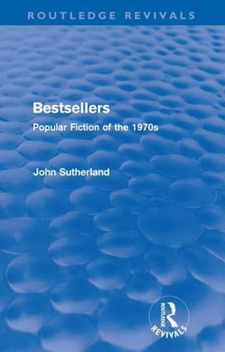 Bestsellers: Popular Fiction of the 1970s - Routledge Revivals (Paperback)
