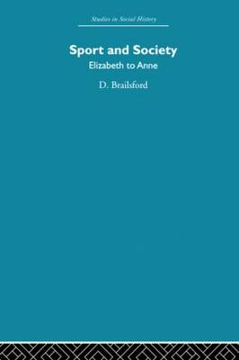 Sport and Society: Elizabeth to Anne (Paperback)