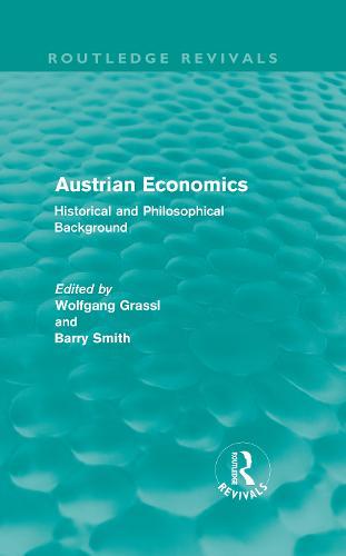Austrian Economics: Historical and Philosophical Background - Routledge Revivals (Hardback)