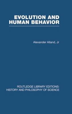 Evolution and Human Behaviour: An Introduction to Darwinian Anthropology - Routledge Library Editions: History & Philosophy of Science (Paperback)