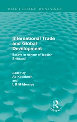 International Trade and Global Development: Essays in honour of Jagdish Bhagwati - Routledge Revivals (Hardback)