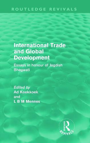 International Trade and Global Development: Essays in honour of Jagdish Bhagwati - Routledge Revivals (Paperback)