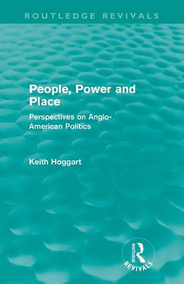 People, Power and Place: Perspectives on Anglo-American politics - Routledge Revivals (Paperback)