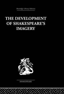 The Development of Shakespeare's Imagery (Paperback)