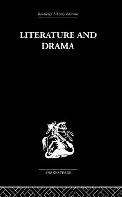 Literature and Drama: with special reference to Shakespeare and his contemporaries (Paperback)