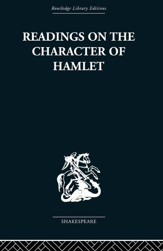 Readings on the Character of Hamlet: compiled from over three hundred sources. (Paperback)