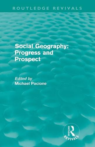 Social Geography: Progress and Prospect - Routledge Revivals (Paperback)